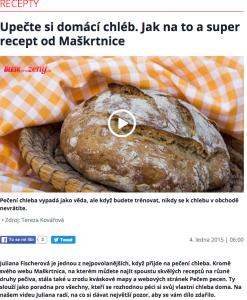 Blesk 4. 1. 2015 http://prozeny.blesk.cz/clanek/pro-zeny-recepty/294285/upecte-si-domaci-chleb-jak-na-to-a-super-recept-od-maskrtnice.html