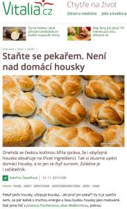 Vitalia 13. 11. 2014 http://www.vitalia.cz/clanky/stante-se-pekarem-neni-nad-domaci-housky/